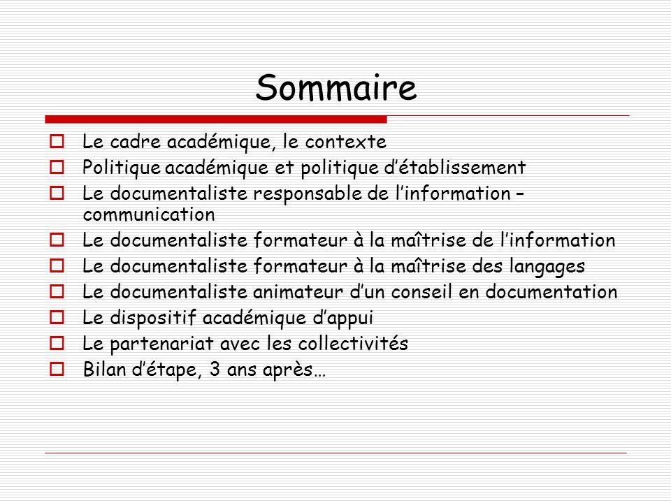 Sommaire Le cadre académique, le contexte
