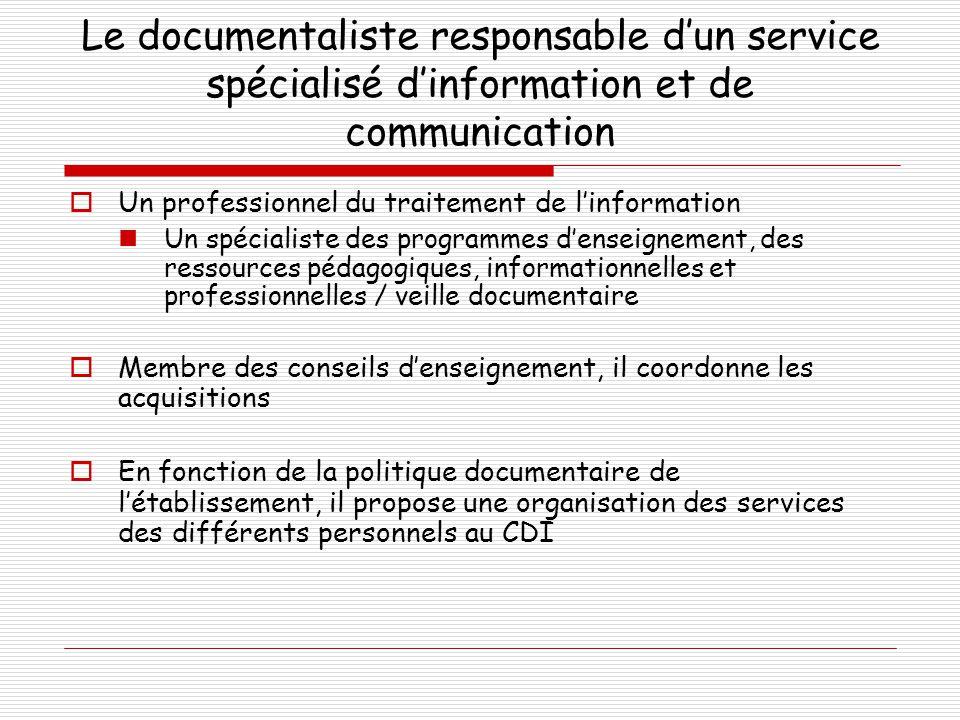 Le documentaliste responsable d'un service spécialisé d'information et de communication