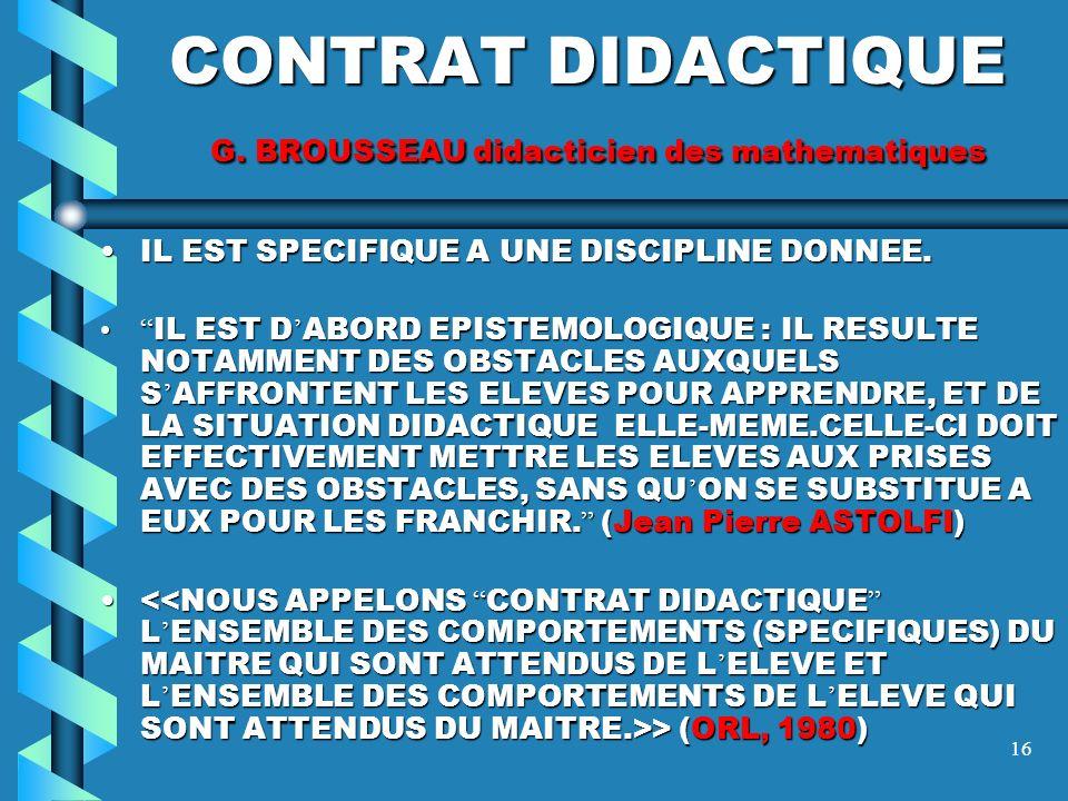 CONTRAT DIDACTIQUE G. BROUSSEAU didacticien des mathematiques