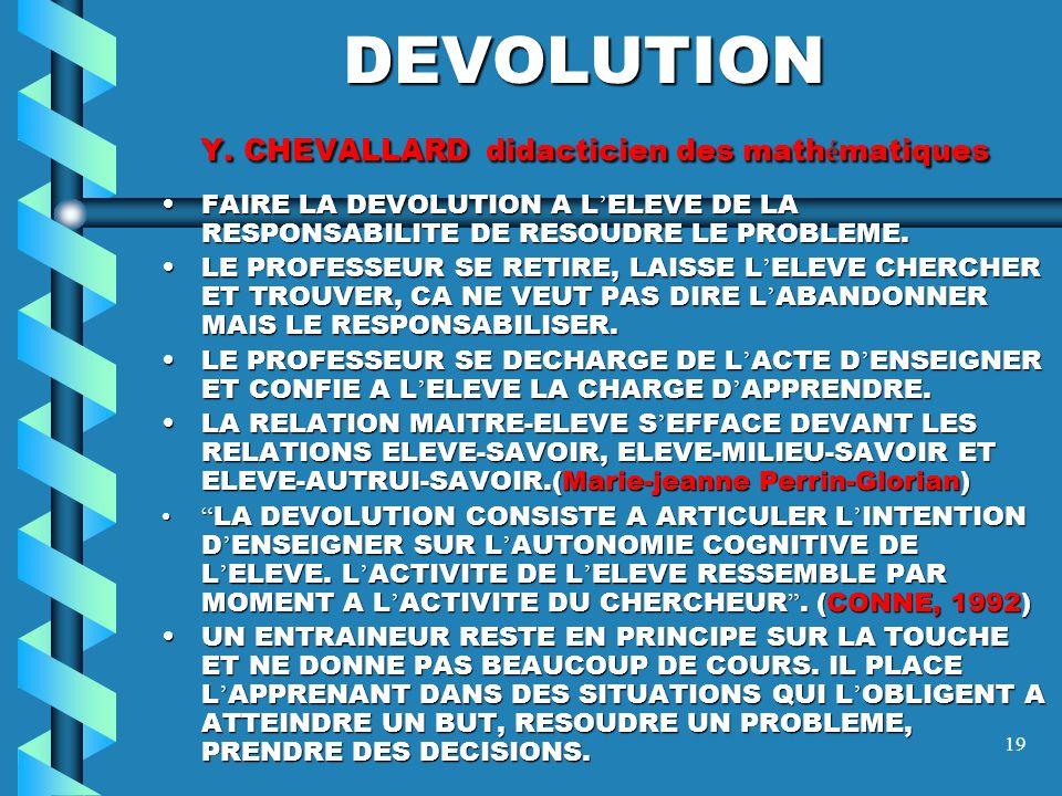 DEVOLUTION Y. CHEVALLARD didacticien des mathématiques