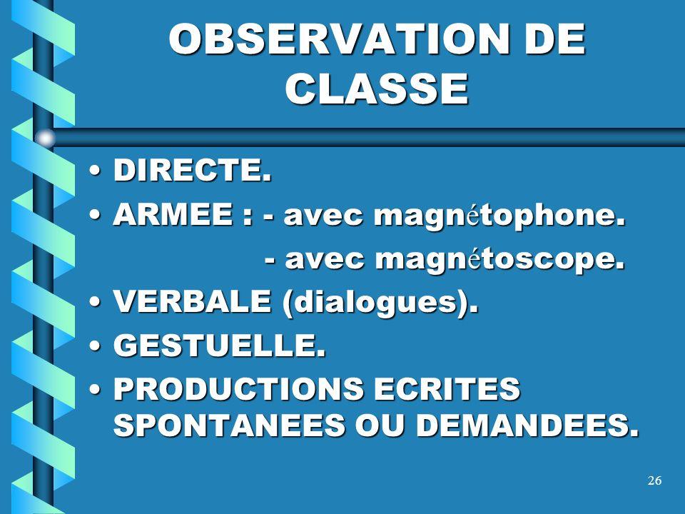 OBSERVATION DE CLASSE DIRECTE. ARMEE : - avec magnétophone.