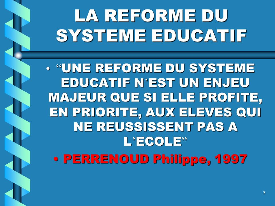 LA REFORME DU SYSTEME EDUCATIF