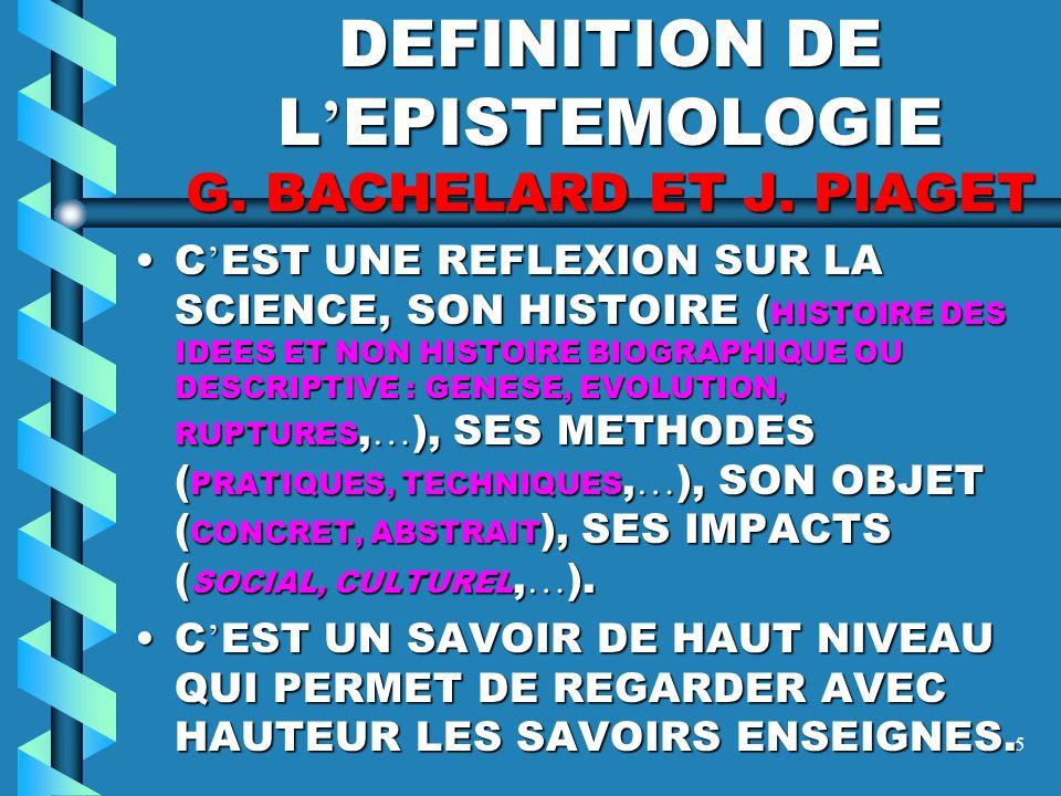 DEFINITION DE L'EPISTEMOLOGIE G. BACHELARD ET J. PIAGET