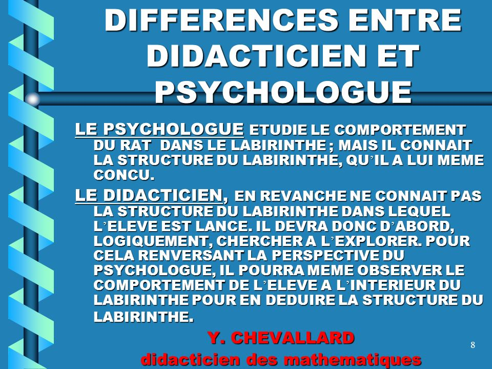 DIFFERENCES ENTRE DIDACTICIEN ET PSYCHOLOGUE