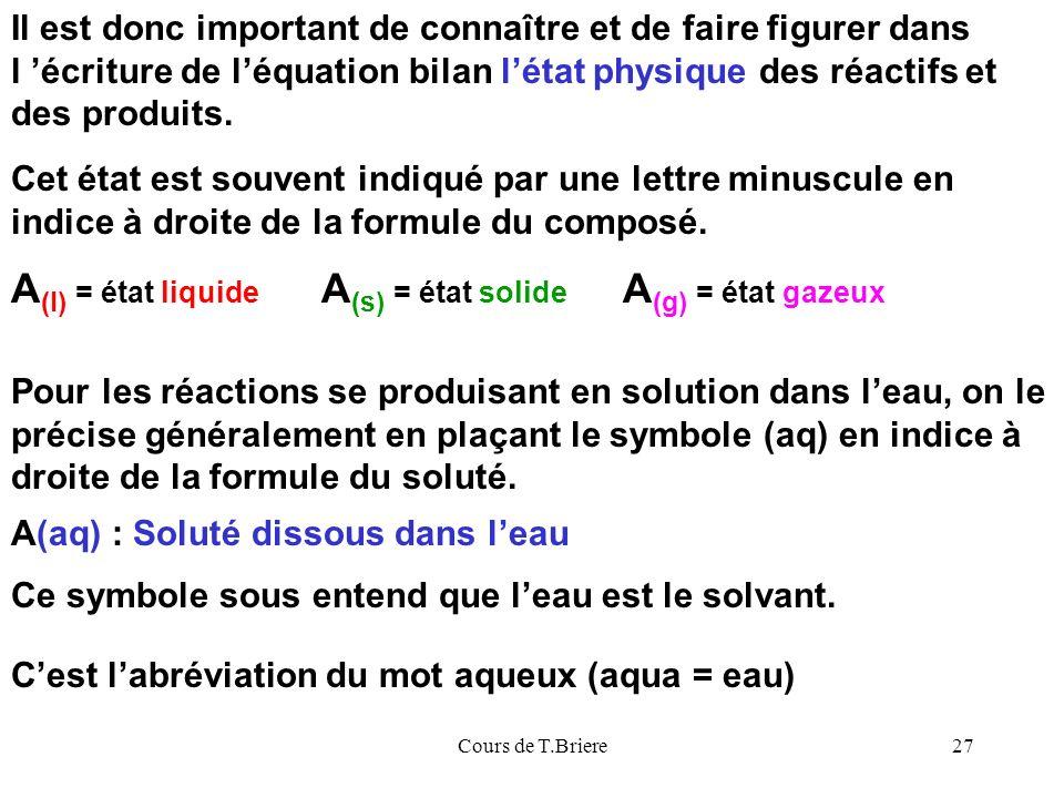 A(l) = état liquide A(s) = état solide A(g) = état gazeux