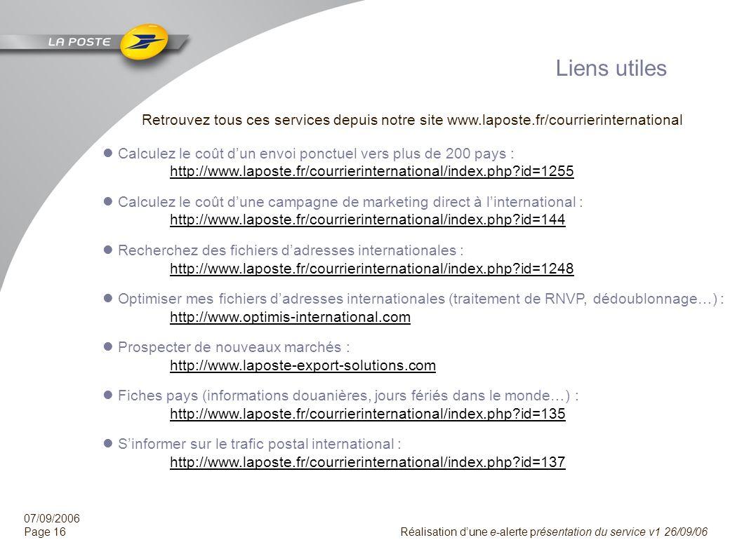 Liens utilesRetrouvez tous ces services depuis notre site www.laposte.fr/courrierinternational.