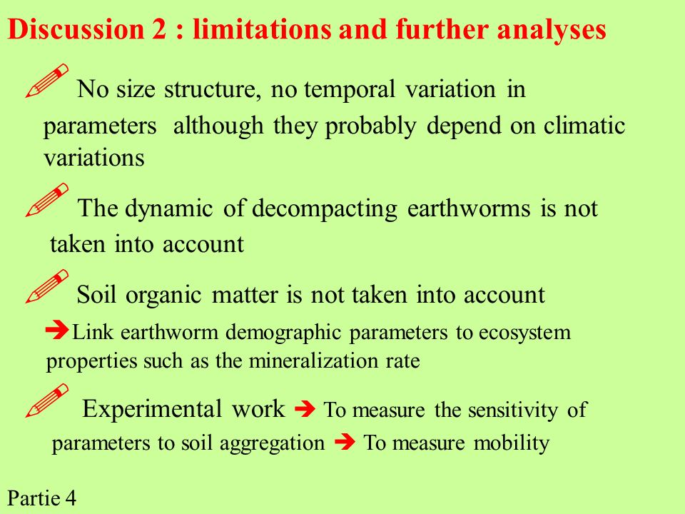  The dynamic of decompacting earthworms is not taken into account
