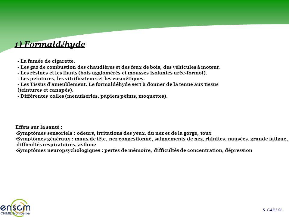 1) Formaldéhyde - La fumée de cigarette.