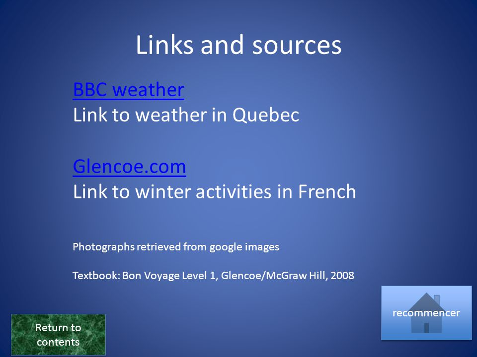 Links and sources BBC weather Link to weather in Quebec Glencoe.com