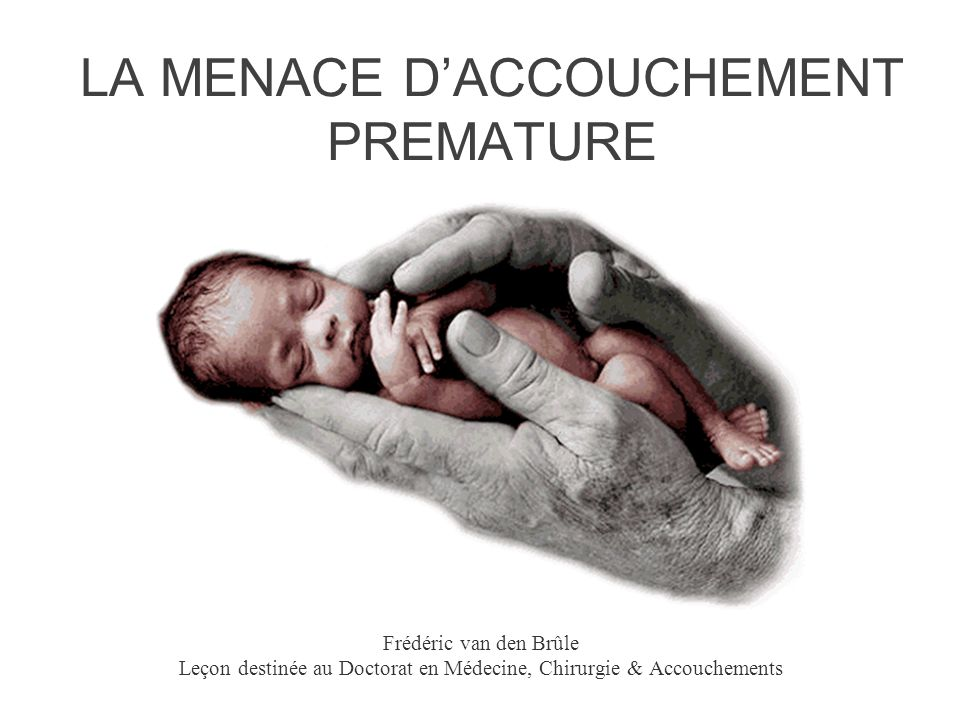 LA MENACE D'ACCOUCHEMENT PREMATURE