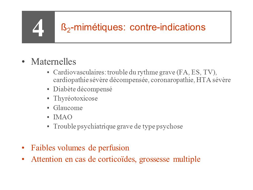 4 ß2-mimétiques: contre-indications Maternelles