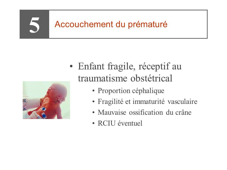 5 Enfant fragile, réceptif au traumatisme obstétrical