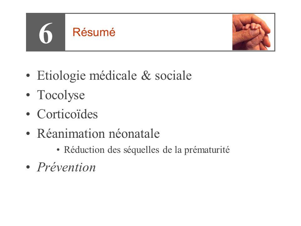 6 Etiologie médicale & sociale Tocolyse Corticoïdes