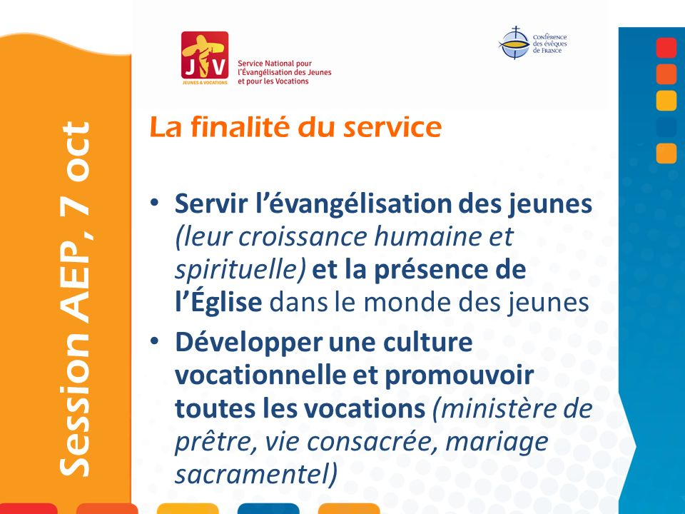 Session AEP, 7 oct La finalité du service