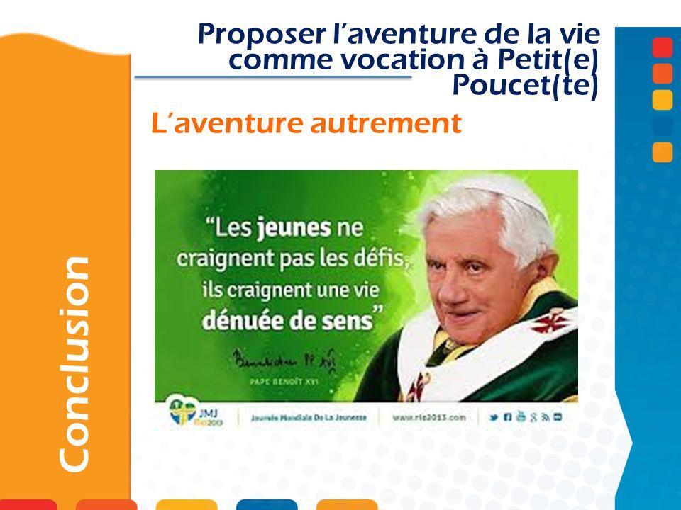 Proposer l'aventure de la vie comme vocation à Petit(e) Poucet(te)