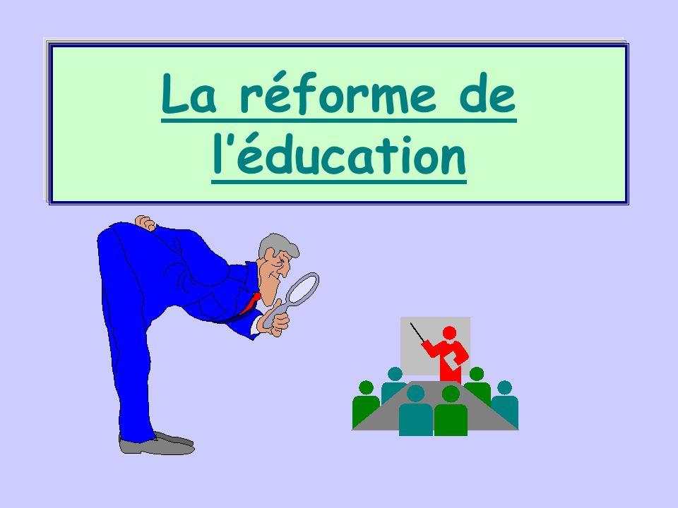 La réforme de l'éducation