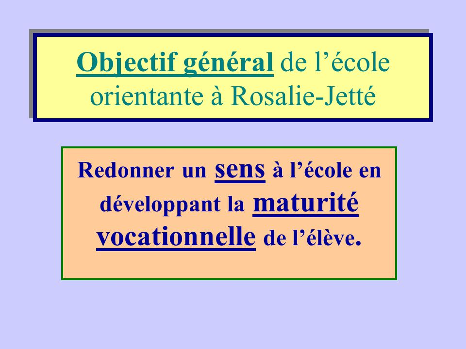 Objectif général de l'école orientante à Rosalie-Jetté