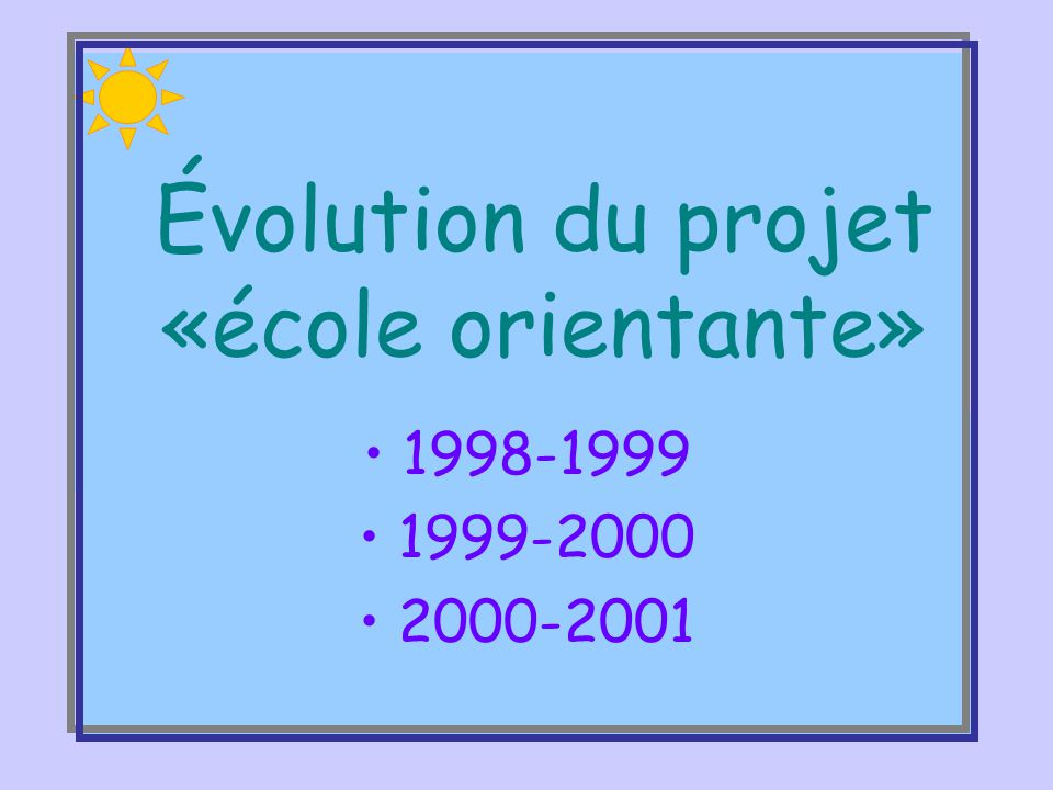 Évolution du projet «école orientante»