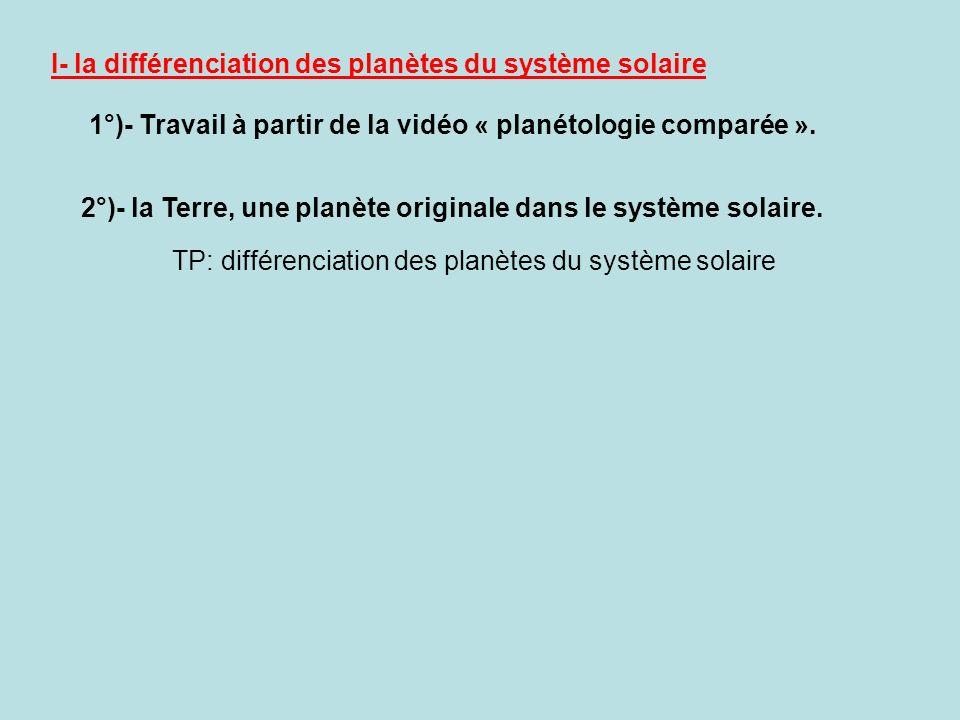 I- la différenciation des planètes du système solaire