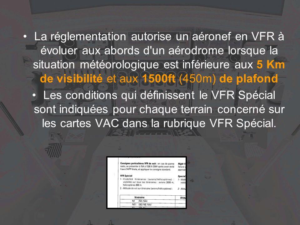 La réglementation autorise un aéronef en VFR à évoluer aux abords d un aérodrome lorsque la situation météorologique est inférieure aux 5 Km de visibilité et aux 1500ft (450m) de plafond