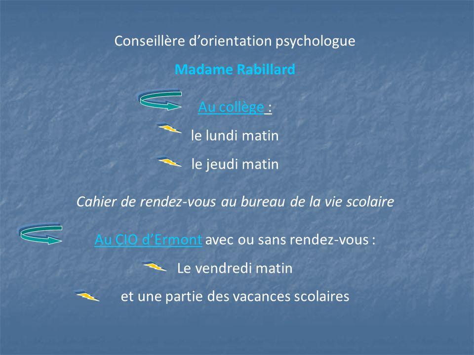 Conseillère d'orientation psychologue Madame Rabillard Au collège :