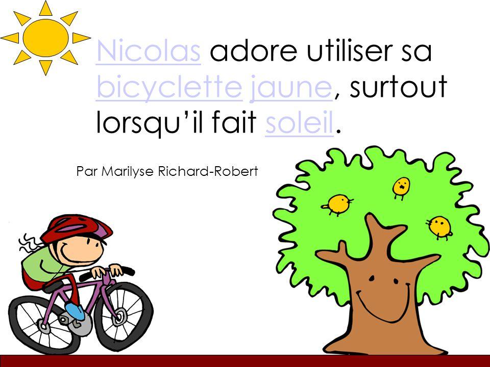 Depart Nicolas adore utiliser sa bicyclette jaune, surtout lorsqu'il fait soleil.