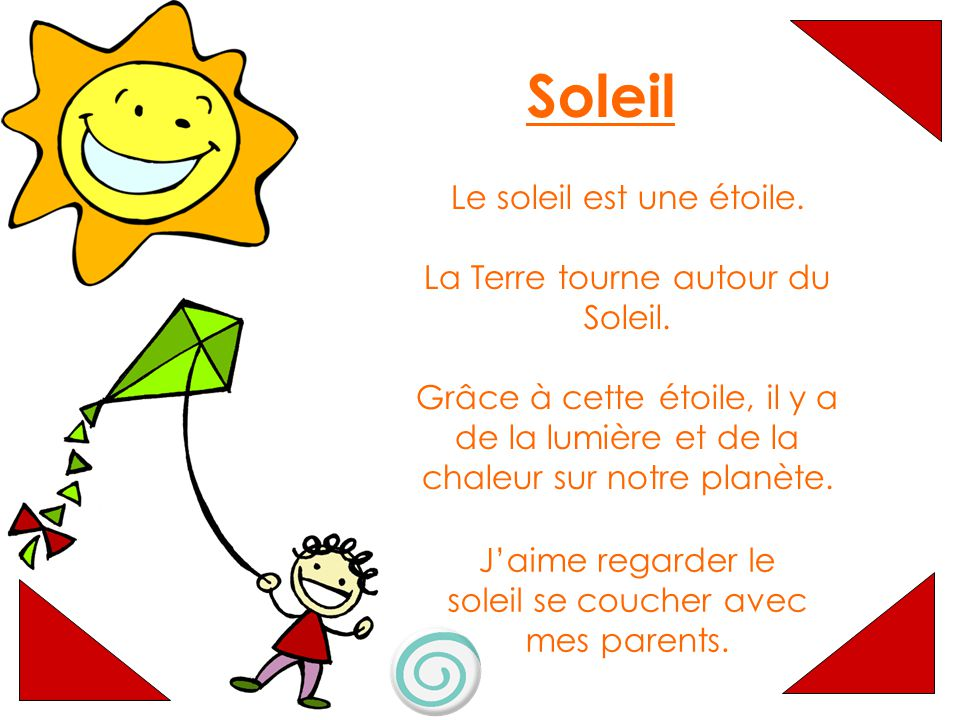 Soleil Le soleil est une étoile. La Terre tourne autour du Soleil.