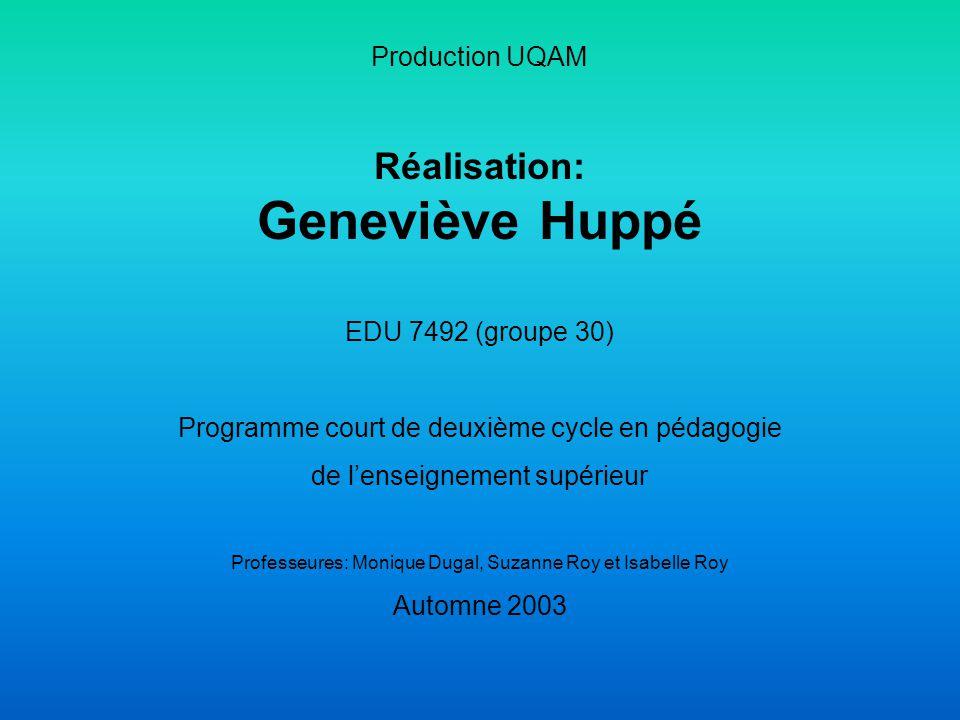 Réalisation: Geneviève Huppé