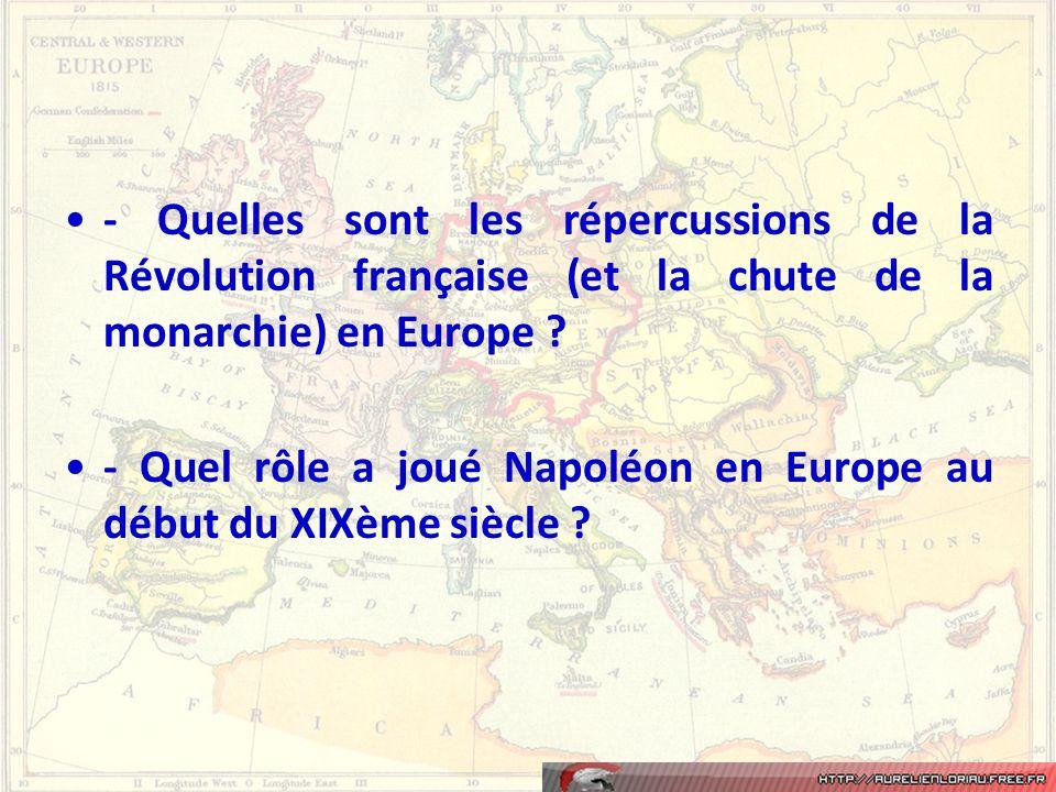 - Quelles sont les répercussions de la Révolution française (et la chute de la monarchie) en Europe