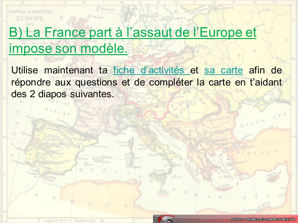 B) La France part à l'assaut de l'Europe et impose son modèle.