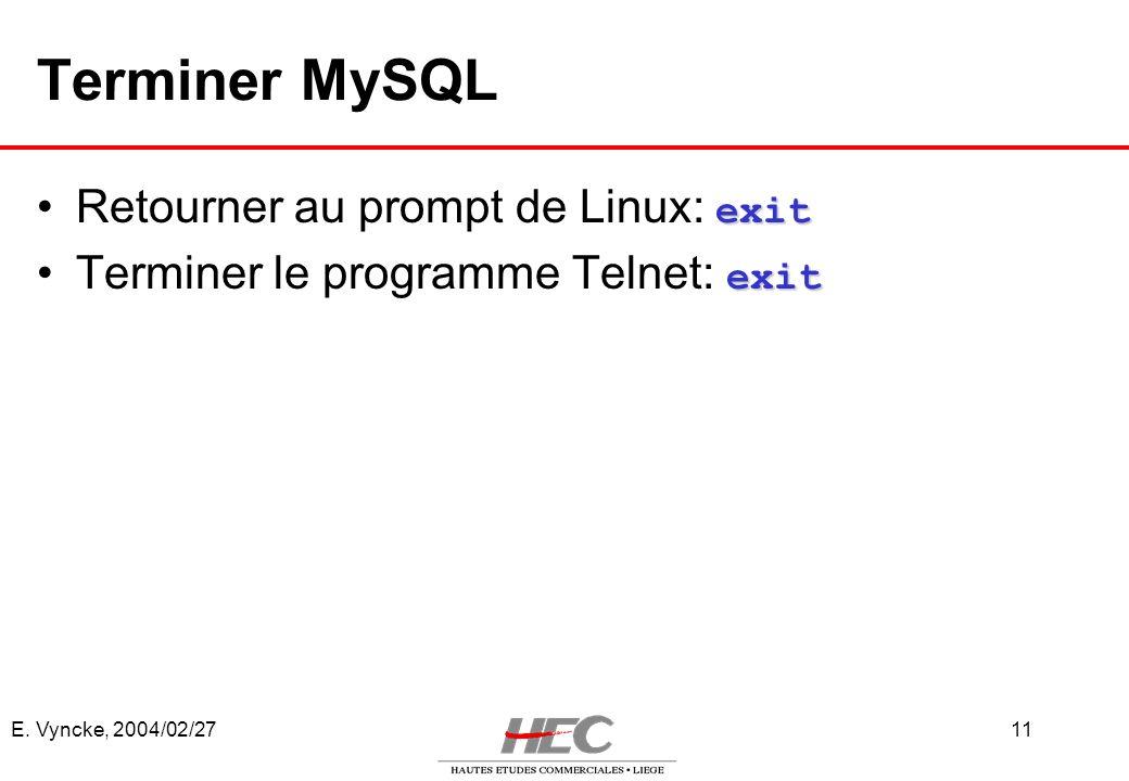 Terminer MySQL Retourner au prompt de Linux: exit