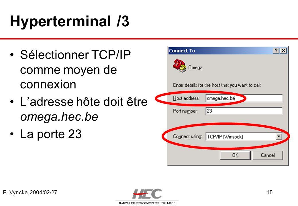 Hyperterminal /3 Sélectionner TCP/IP comme moyen de connexion
