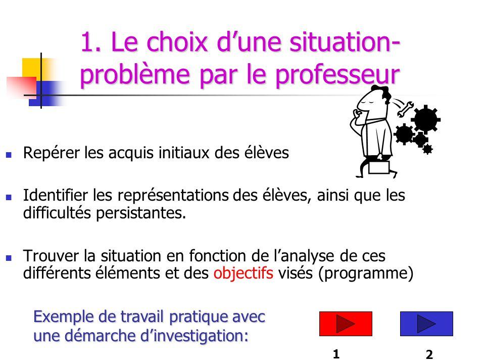1. Le choix d'une situation- problème par le professeur