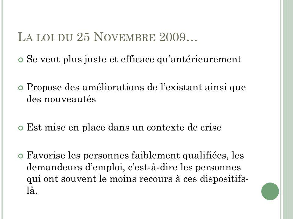 La loi du 25 Novembre 2009… Se veut plus juste et efficace qu'antérieurement. Propose des améliorations de l'existant ainsi que des nouveautés.