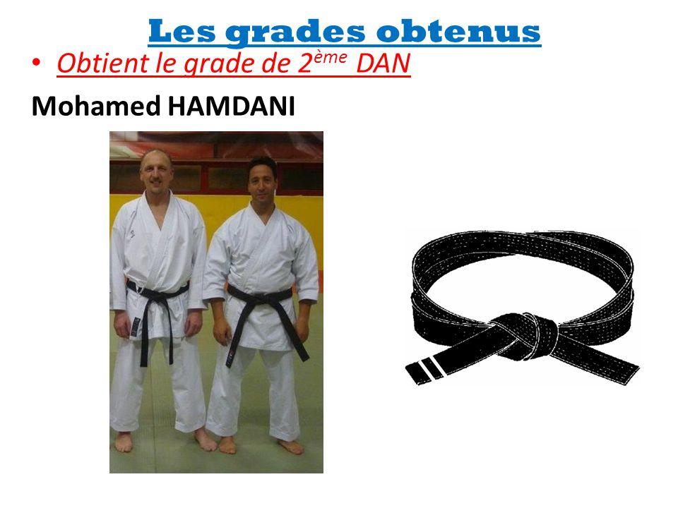 Les grades obtenus Obtient le grade de 2ème DAN Mohamed HAMDANI