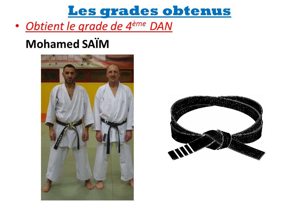 Les grades obtenus Obtient le grade de 4ème DAN Mohamed SAÏM