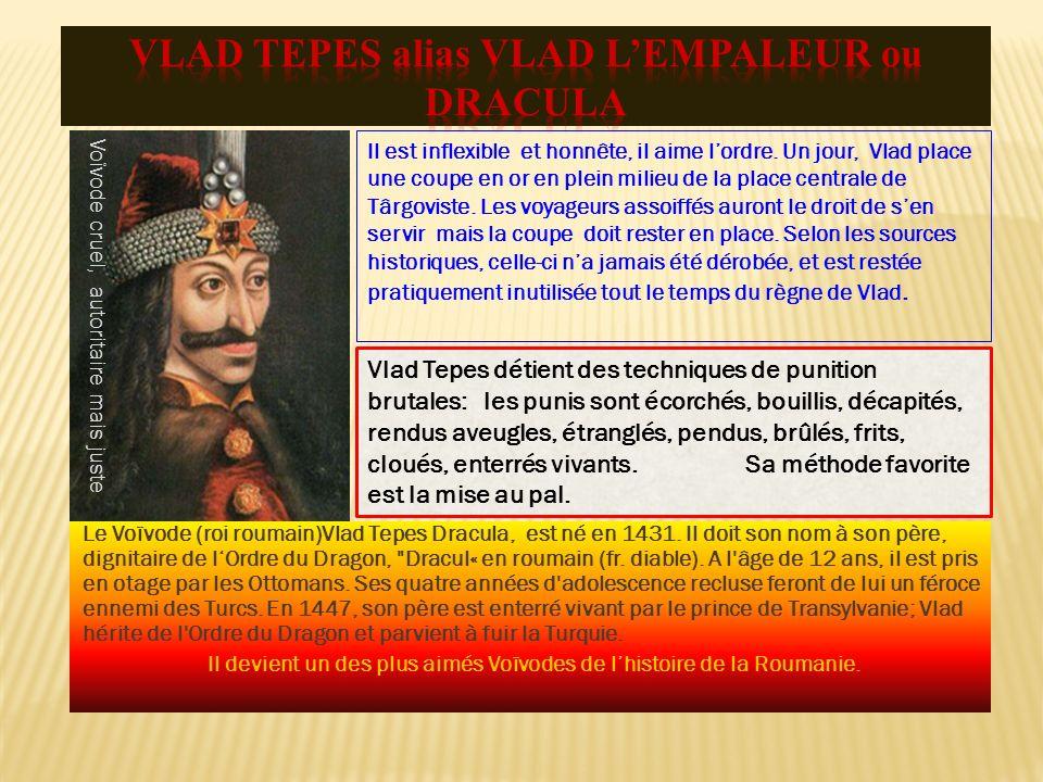 VLAD TEPES alias VLAD L'EMPALEUR ou DRACULA
