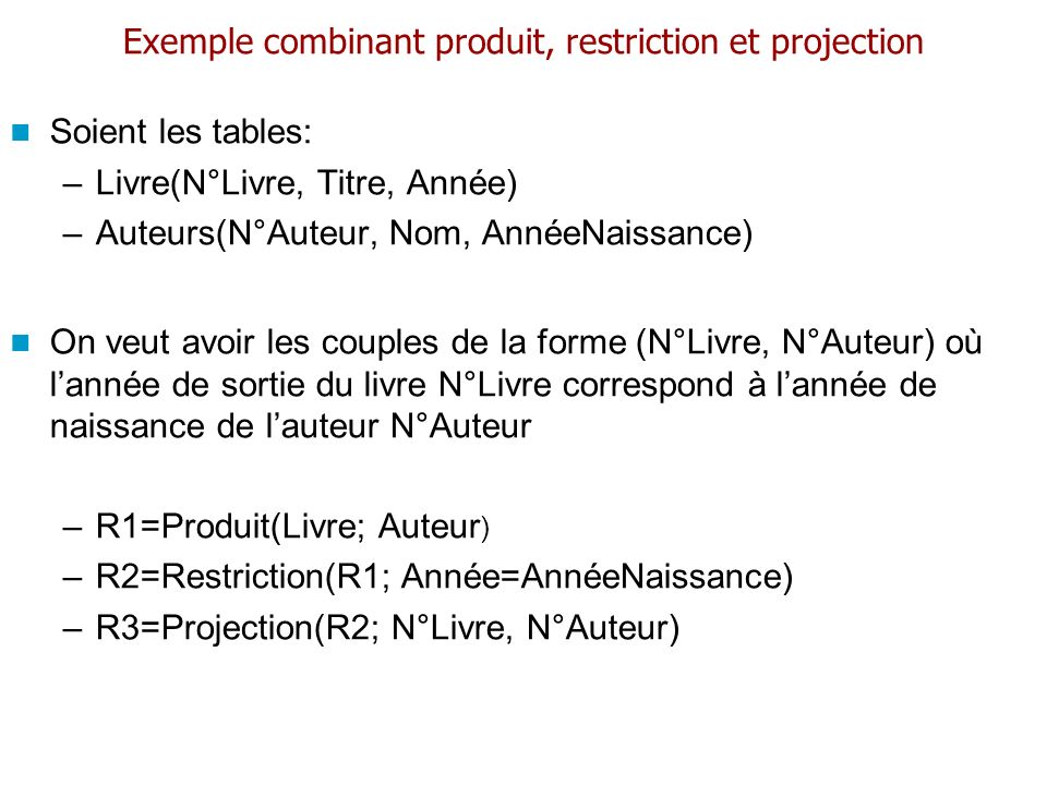 Exemple combinant produit, restriction et projection