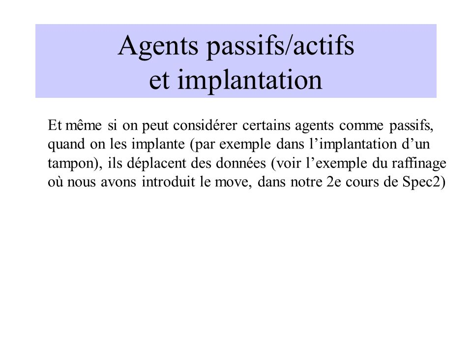 Agents passifs/actifs et implantation