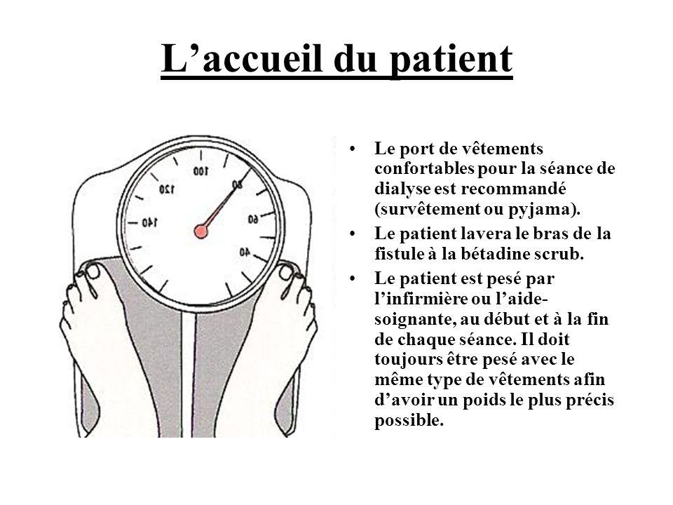 L'accueil du patient Le port de vêtements confortables pour la séance de dialyse est recommandé (survêtement ou pyjama).