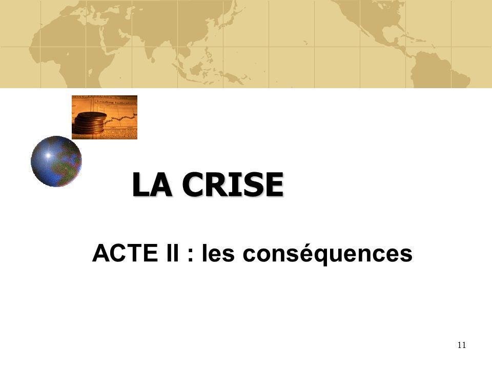 LA CRISE ACTE II : les conséquences