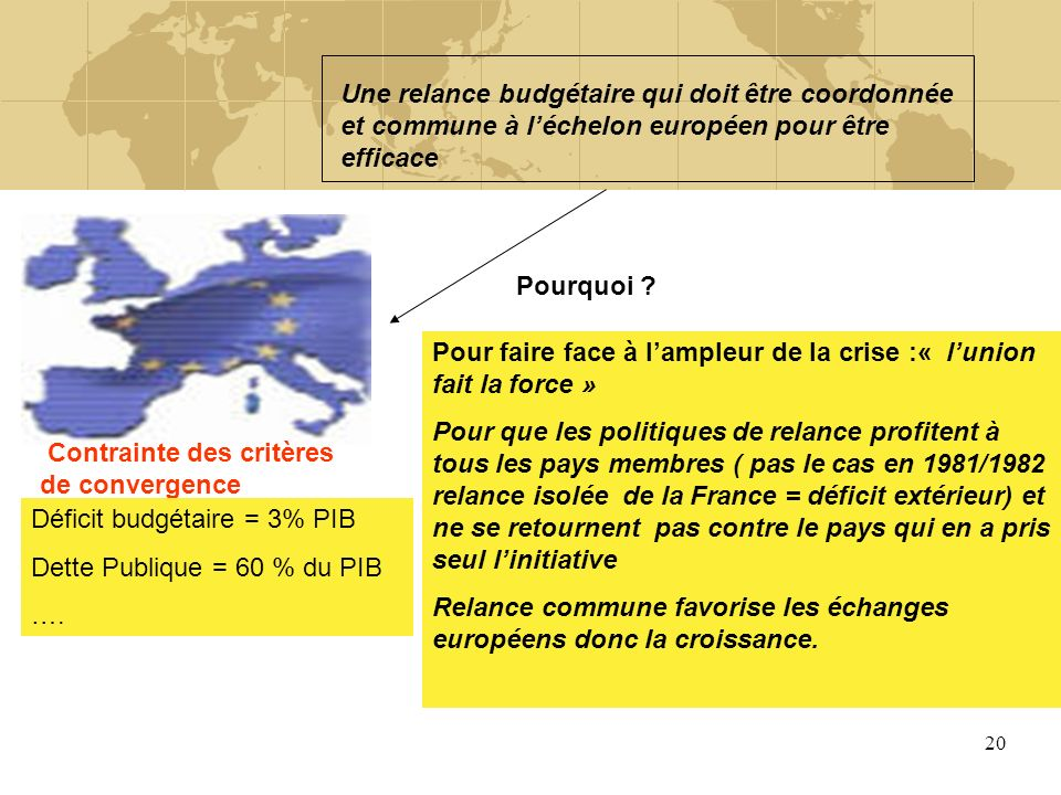 Une relance budgétaire qui doit être coordonnée et commune à l'échelon européen pour être efficace