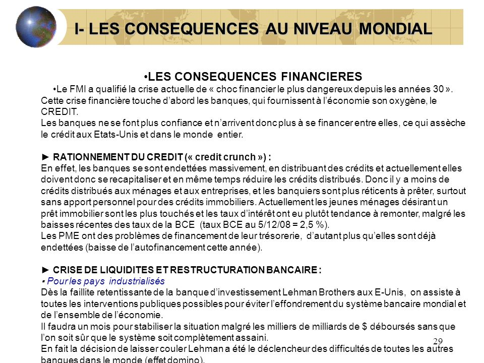 I- LES CONSEQUENCES AU NIVEAU MONDIAL LES CONSEQUENCES FINANCIERES