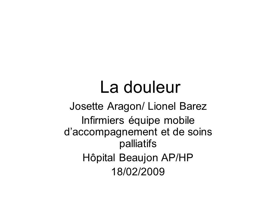 La douleur Josette Aragon/ Lionel Barez