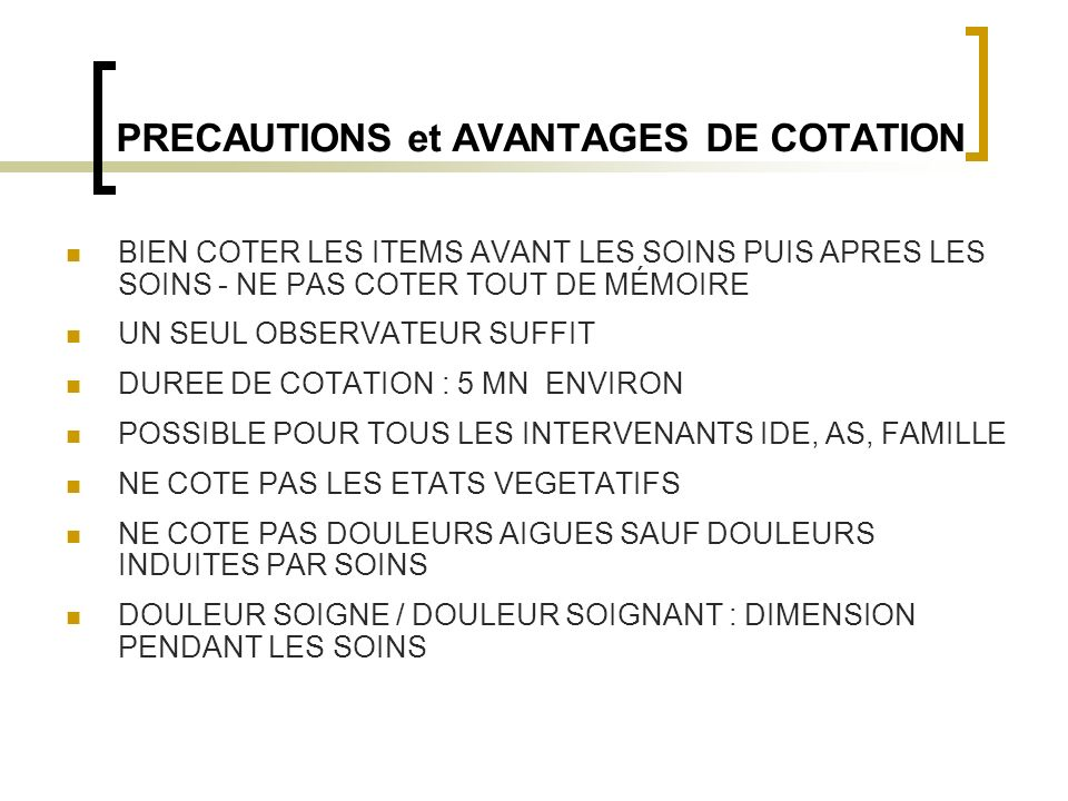 PRECAUTIONS et AVANTAGES DE COTATION