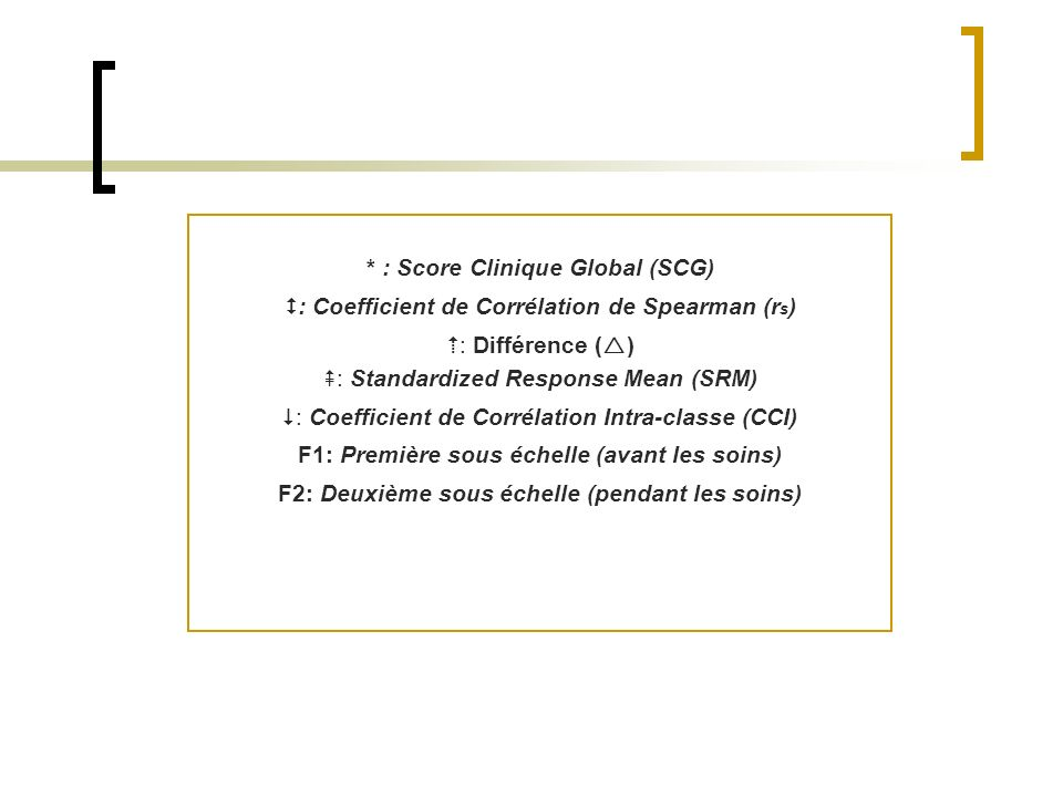 * : Score Clinique Global (SCG)