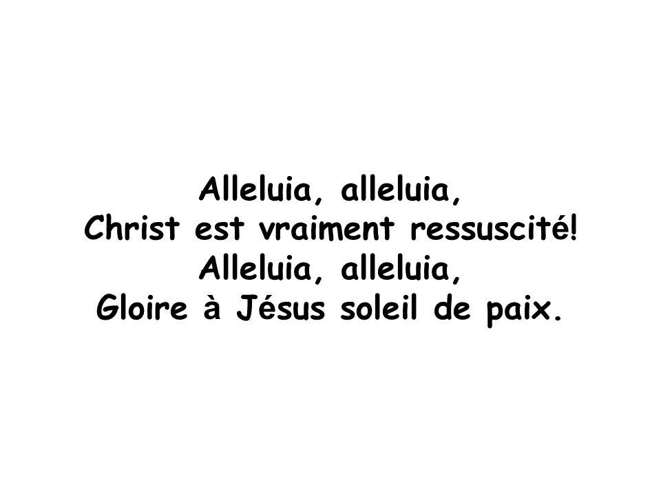 Gloire à Jésus soleil de paix.