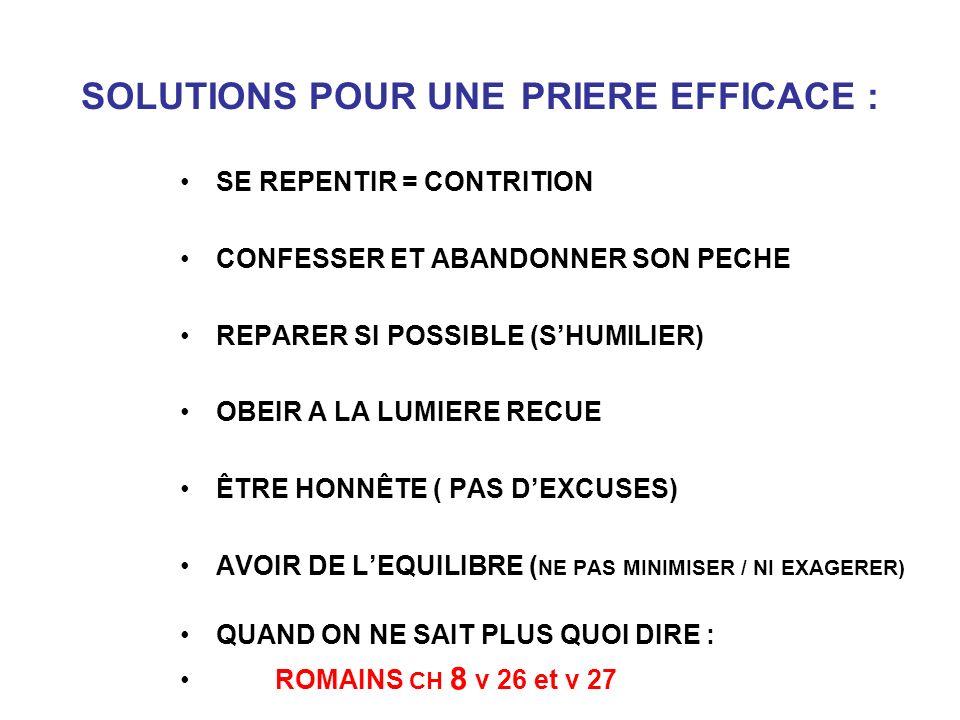 SOLUTIONS POUR UNE PRIERE EFFICACE :