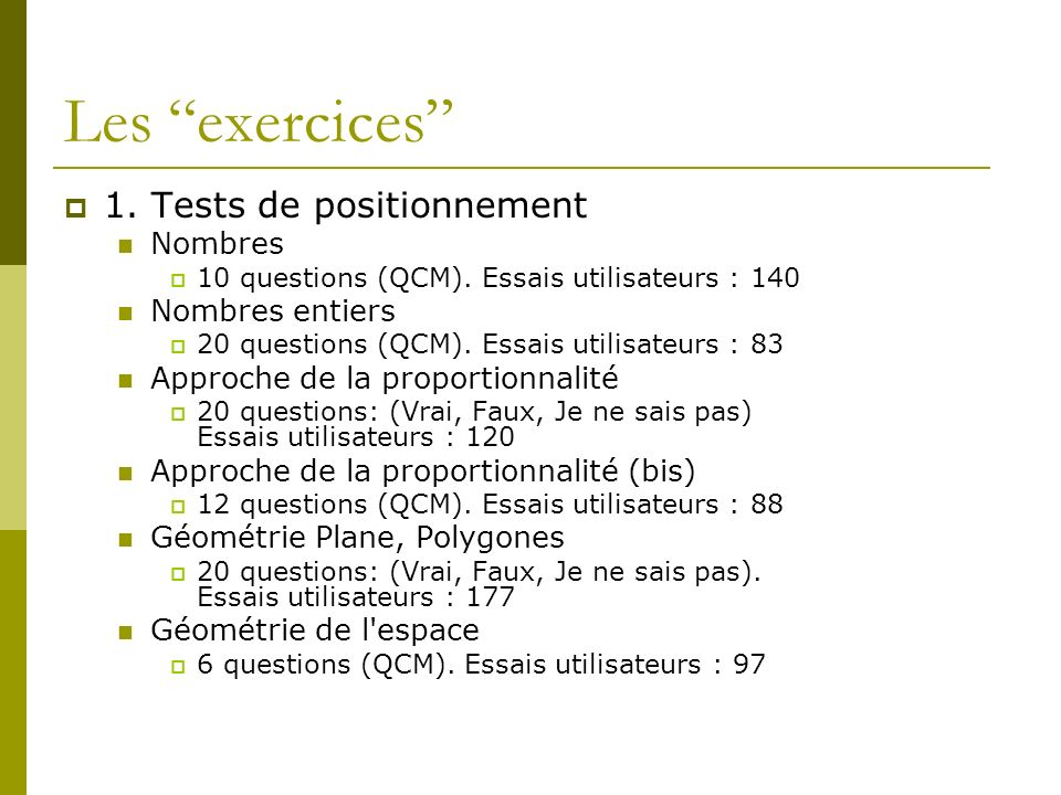 Les exercices 1. Tests de positionnement Nombres Nombres entiers
