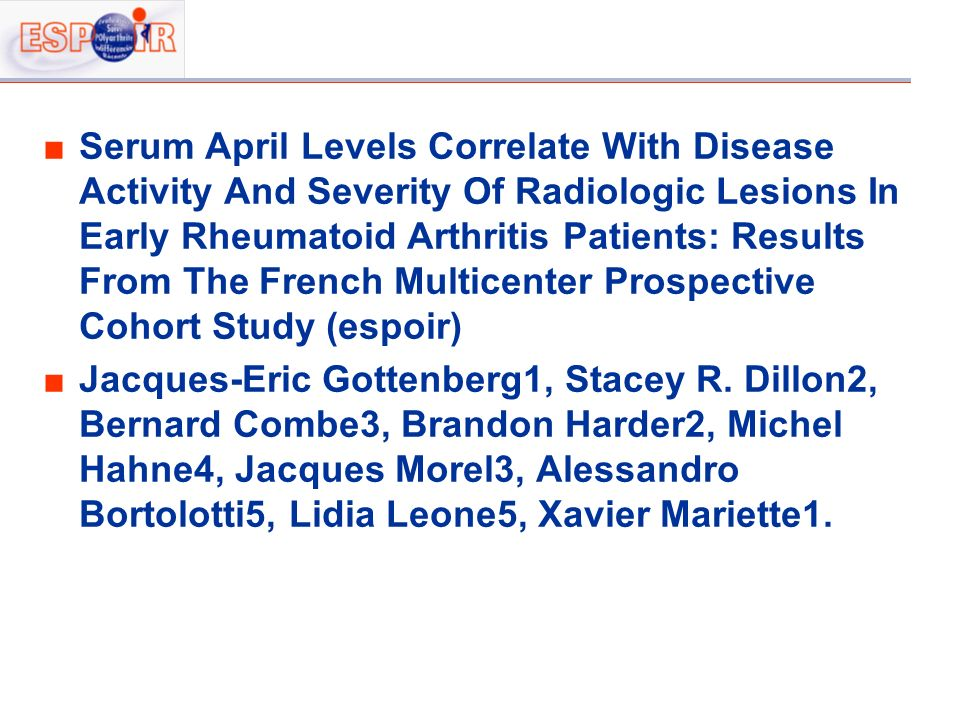 Serum April Levels Correlate With Disease Activity And Severity Of Radiologic Lesions In Early Rheumatoid Arthritis Patients: Results From The French Multicenter Prospective Cohort Study (espoir)